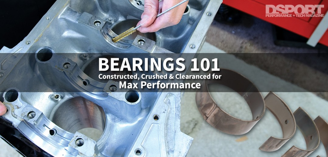 Engine Bearings 101 | Constructed, Crushed, & Clearanced for Max