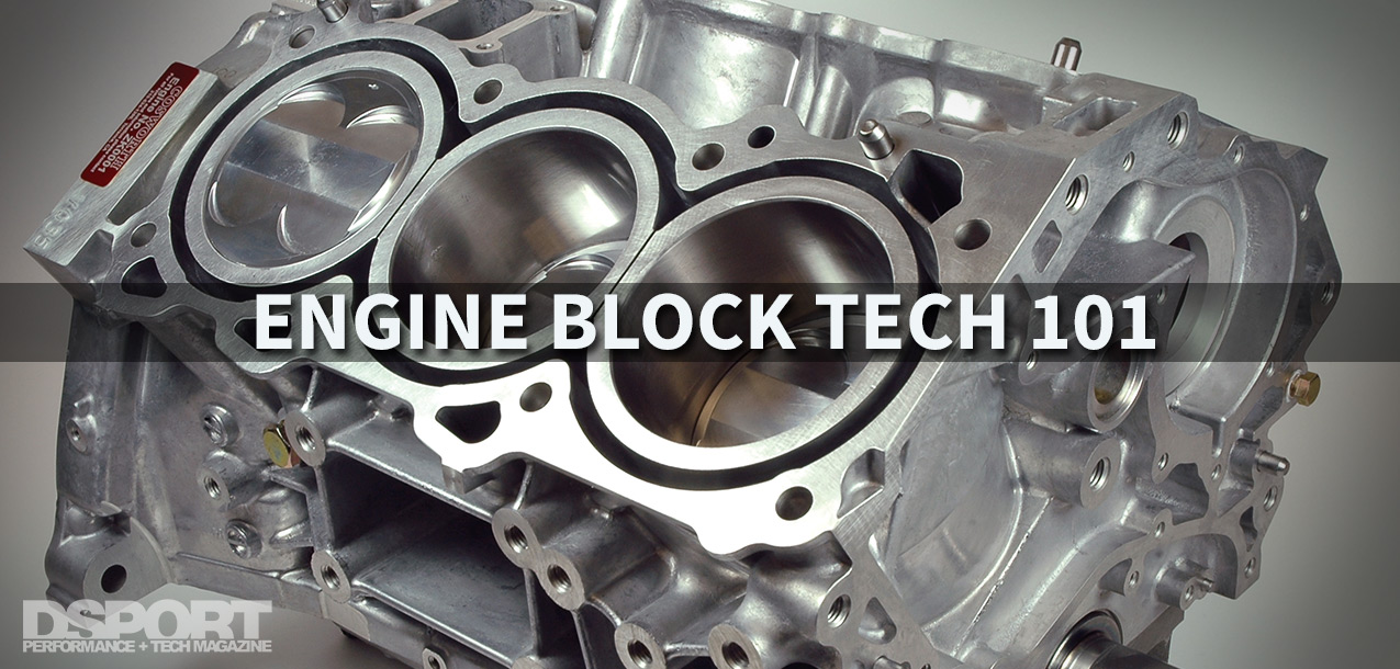 Engine Block Tech 101