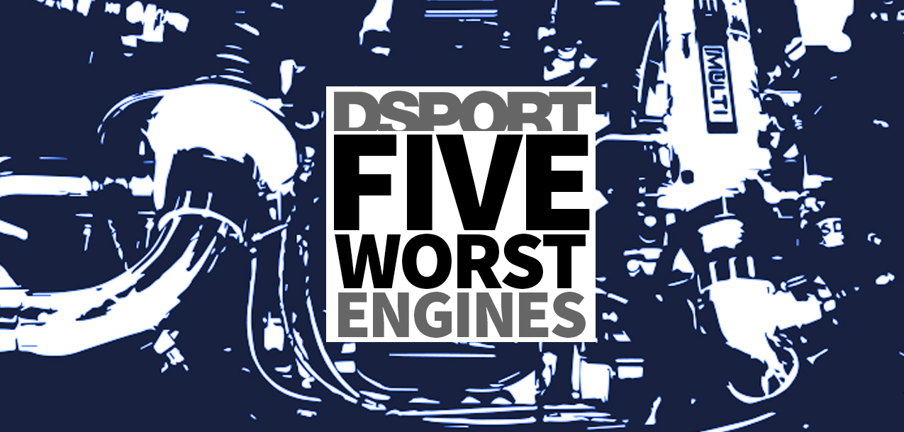 DSPORT Five Worst Engines